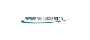 Fortune Follows The Bold